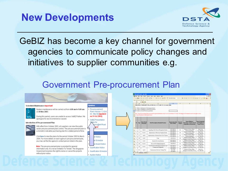 New Developments GeBIZ has become a key channel for government agencies to communicate policy changes and initiatives to supplier communities e.g.