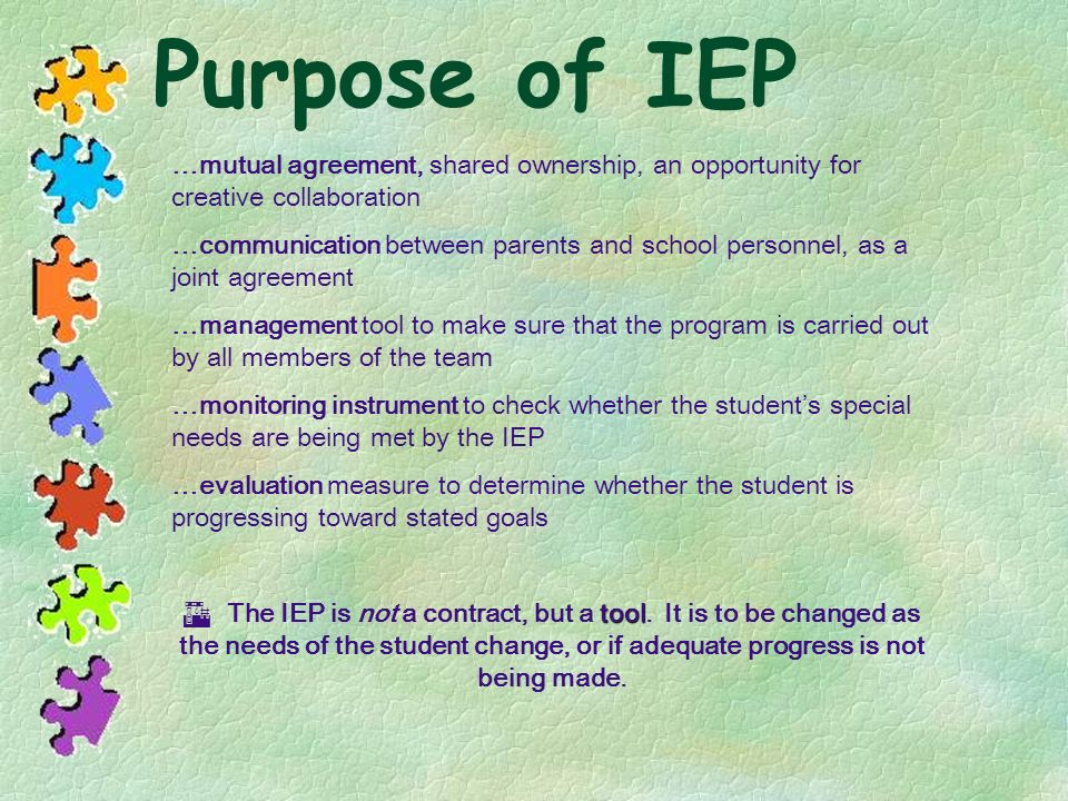 Purpose of IEP …mutual agreement, shared ownership, an opportunity for creative collaboration.