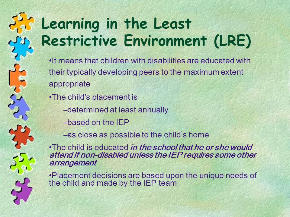 Learning in the Least Restrictive Environment (LRE)