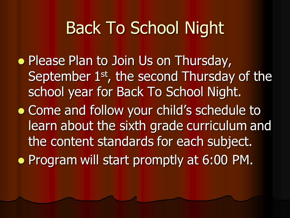 Back To School Night Please Plan to Join Us on Thursday, September 1st, the second Thursday of the school year for Back To School Night.