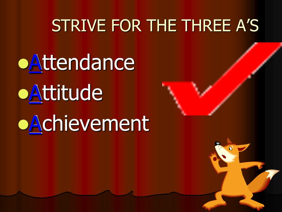 STRIVE FOR THE THREE A'S