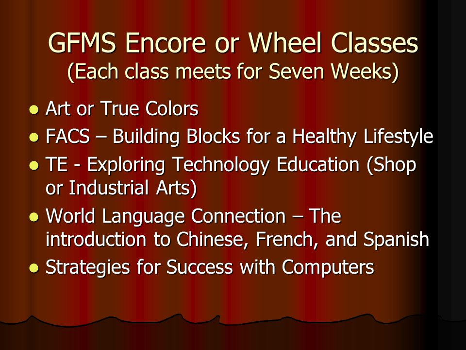 GFMS Encore or Wheel Classes (Each class meets for Seven Weeks)