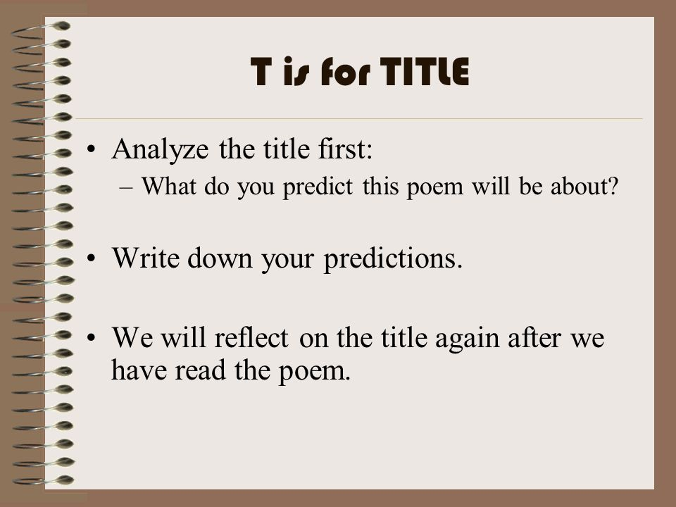 T is for TITLE Analyze the title first: Write down your predictions.
