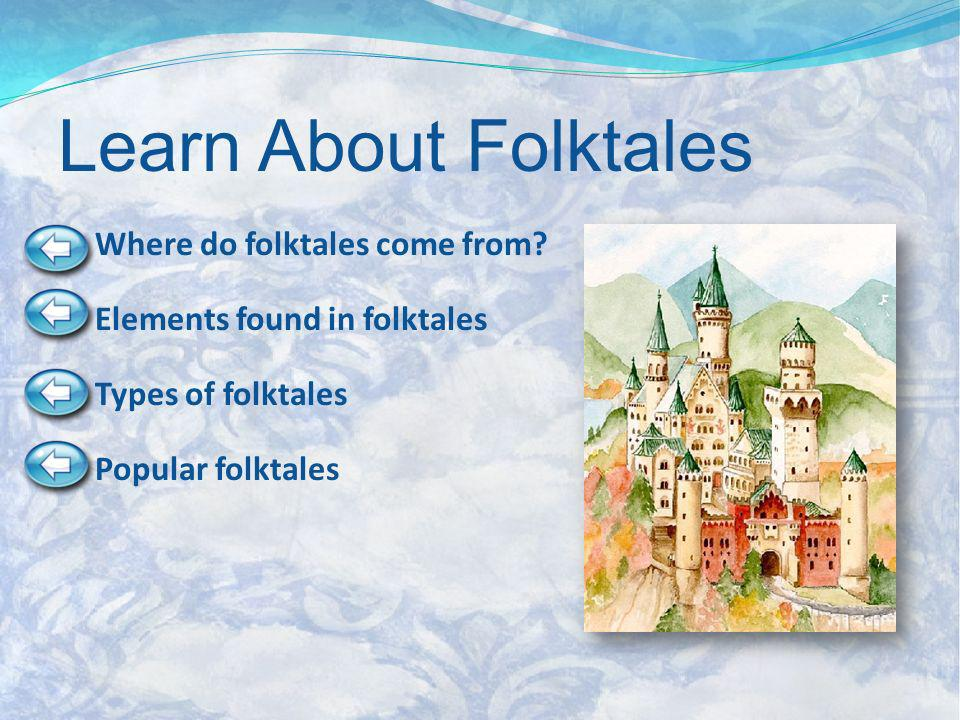 Learn About Folktales Where do folktales come from