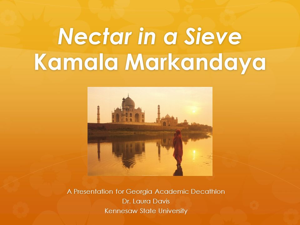 nectar in a sieve literary essay Условие задачи: nectar in a sieve essay essay, research paper nectar in a sieve is a novel that takes you on an adventure through the rapidly changing country of india throughout this novel, you meet a series of characters that all relate to each other in some way.
