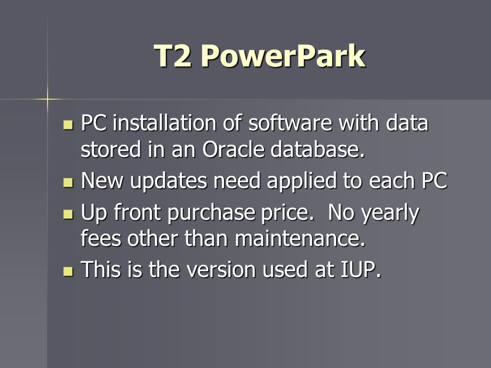 T2 PowerPark PC installation of software with data stored in an Oracle database. New updates need applied to each PC.