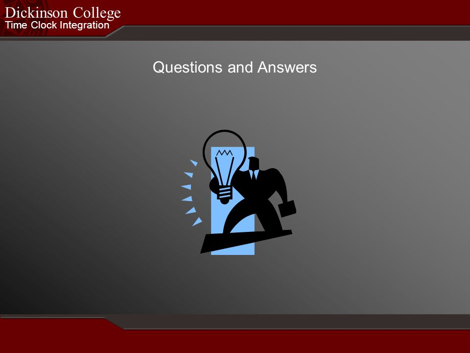 Dickinson College Time Clock Integration Questions and Answers