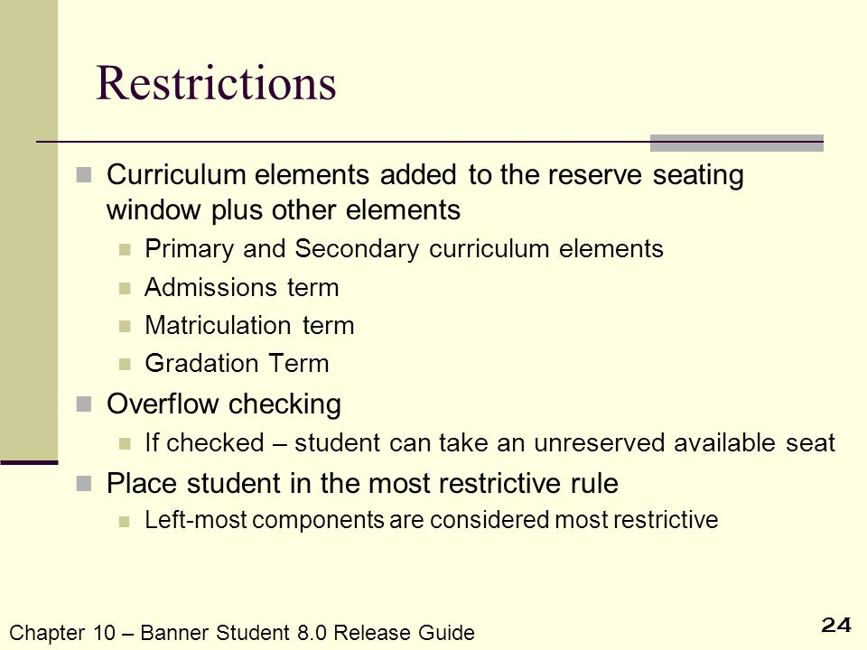 Restrictions Curriculum elements added to the reserve seating window plus other elements. Primary and Secondary curriculum elements.