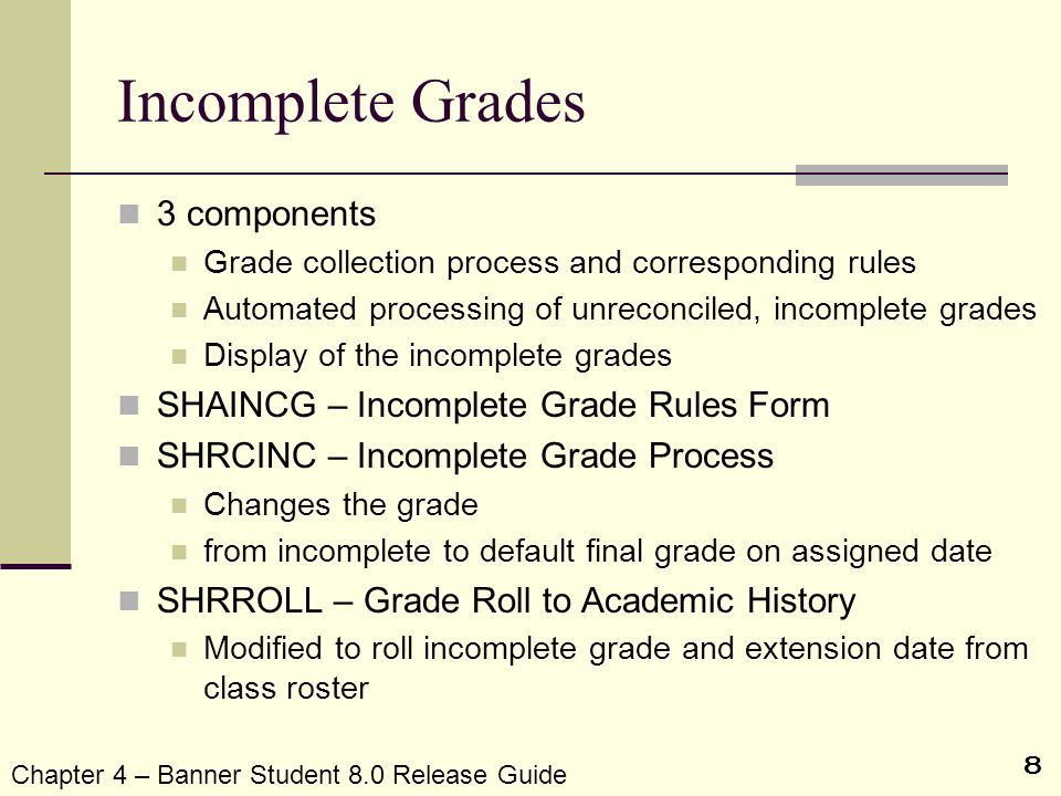 Incomplete Grades 3 components SHAINCG – Incomplete Grade Rules Form