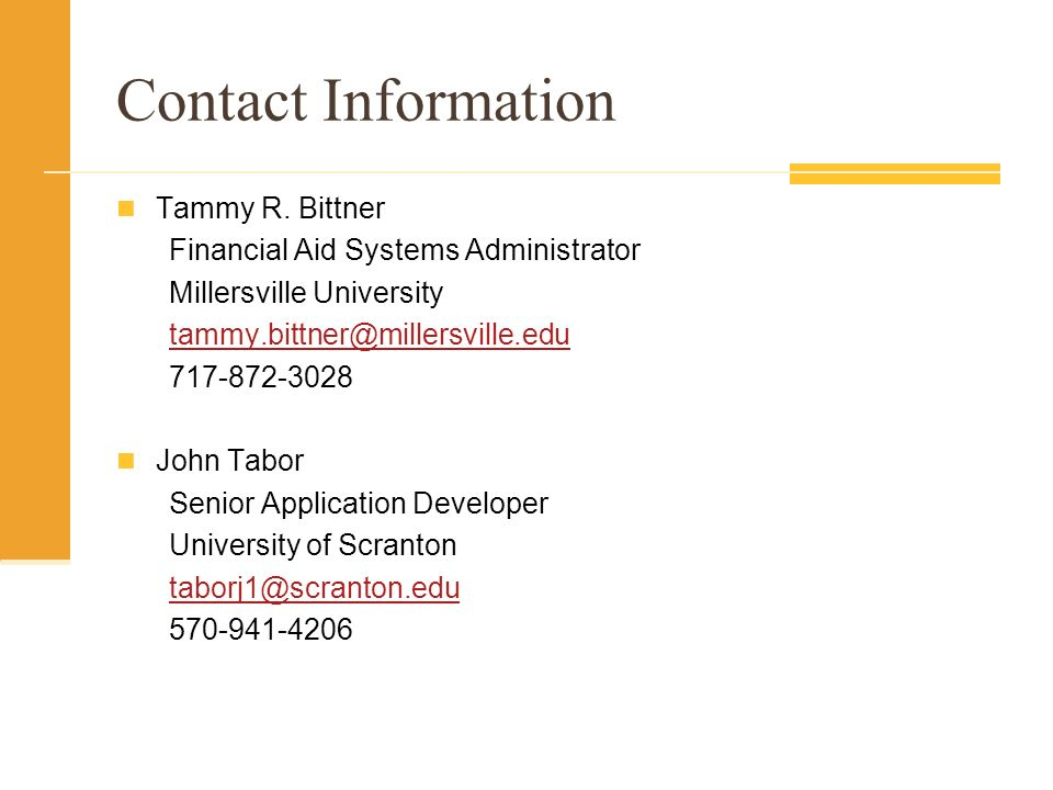 Contact Information Tammy R. Bittner. Financial Aid Systems Administrator. Millersville University.