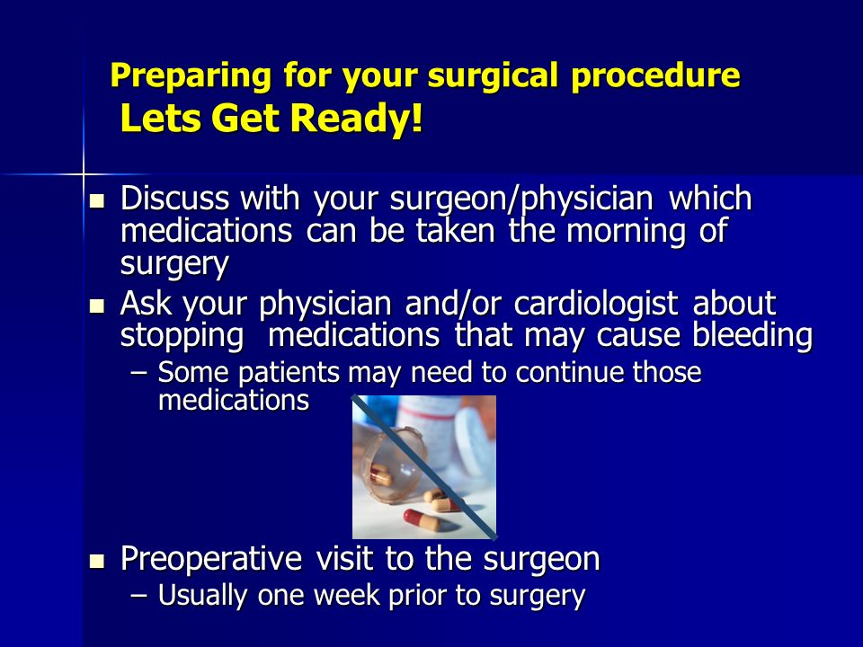 Preparing for your surgical procedure Lets Get Ready!
