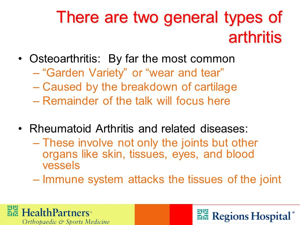 There are two general types of arthritis