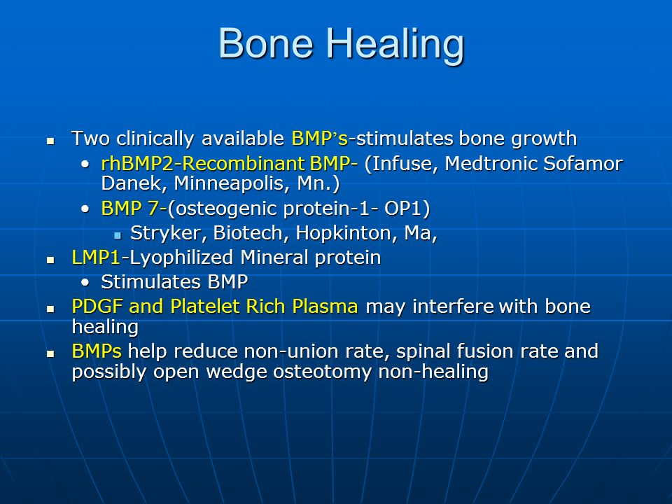 Bone Healing Two clinically available BMP's-stimulates bone growth