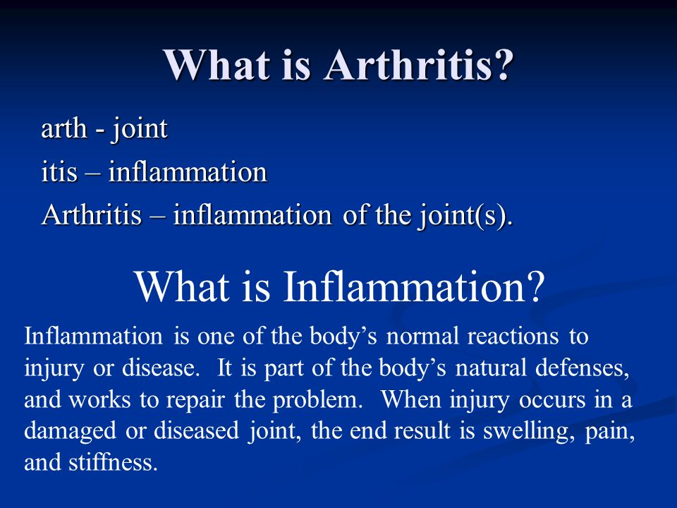 What is Arthritis What is Inflammation arth - joint