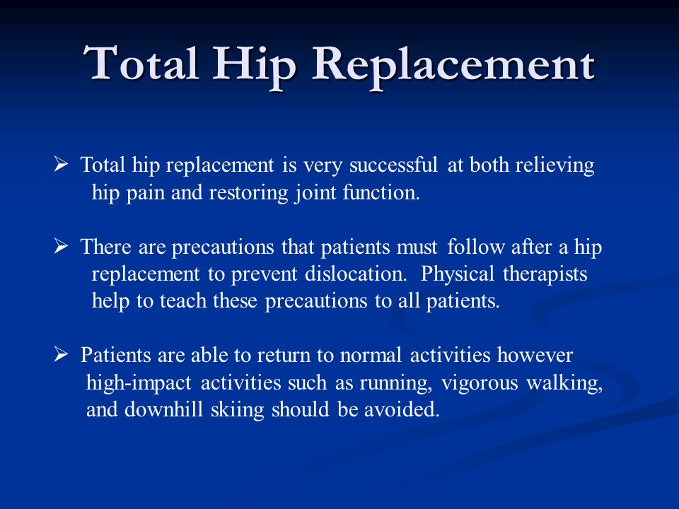 Total Hip Replacement Total hip replacement is very successful at both relieving. hip pain and restoring joint function.