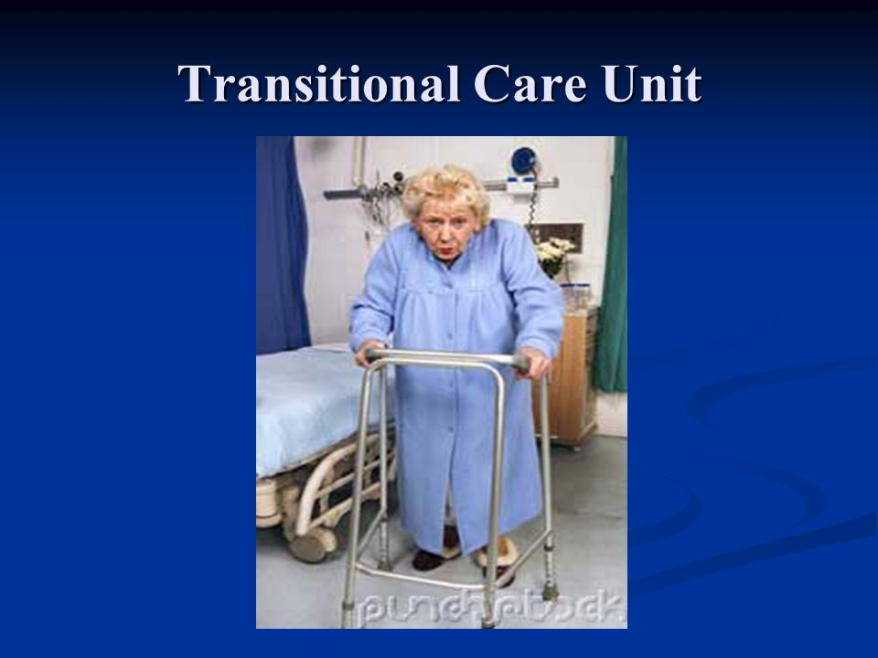Transitional Care Unit