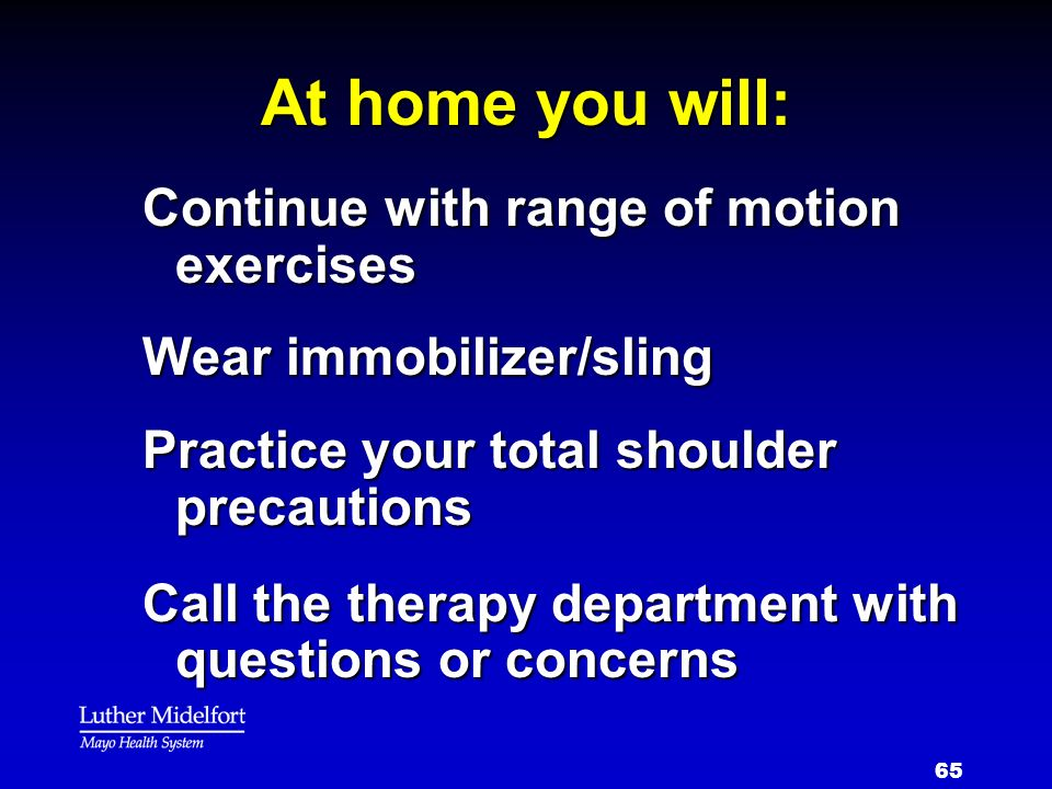 At home you will: Continue with range of motion exercises