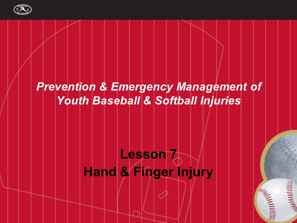 Lesson 7 Hand & Finger Injury