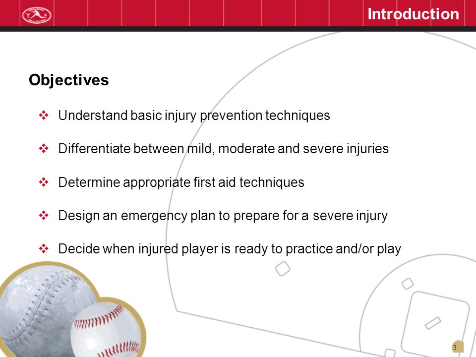 Introduction Objectives Understand basic injury prevention techniques