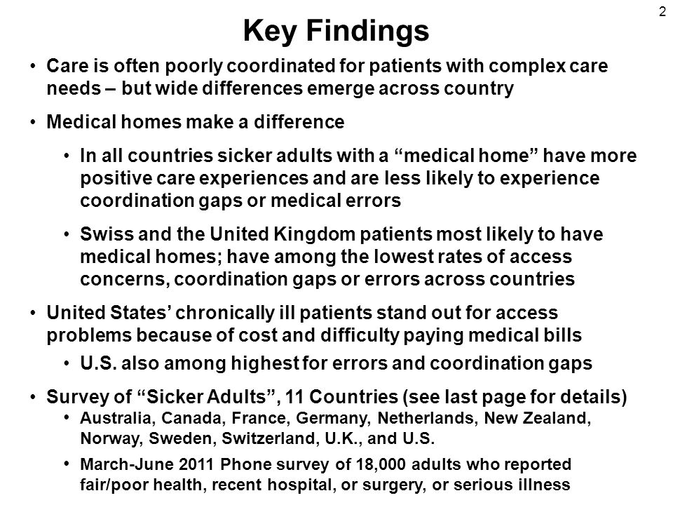 Key Findings Care is often poorly coordinated for patients with complex care needs – but wide differences emerge across country.