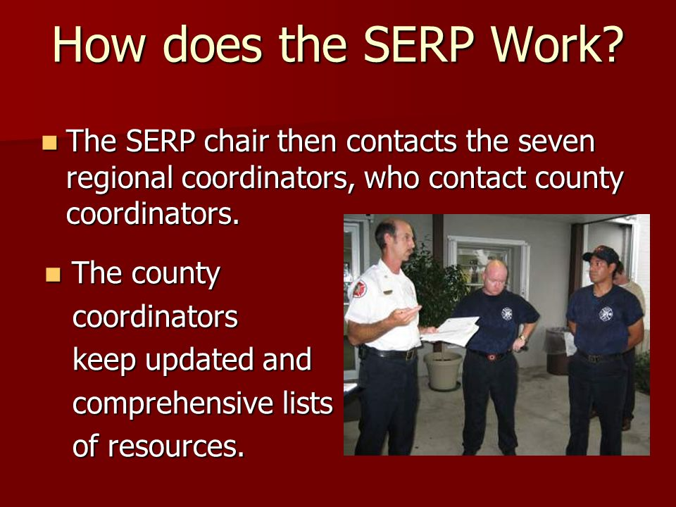 How does the SERP Work The SERP chair then contacts the seven regional coordinators, who contact county coordinators.