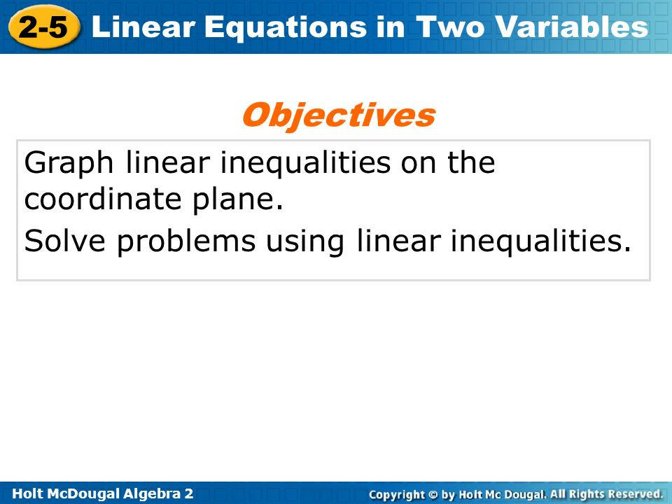 Objectives Graph linear inequalities on the coordinate plane.
