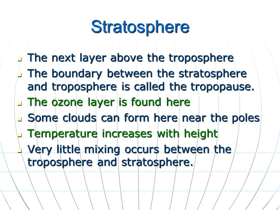 Stratosphere The next layer above the troposphere