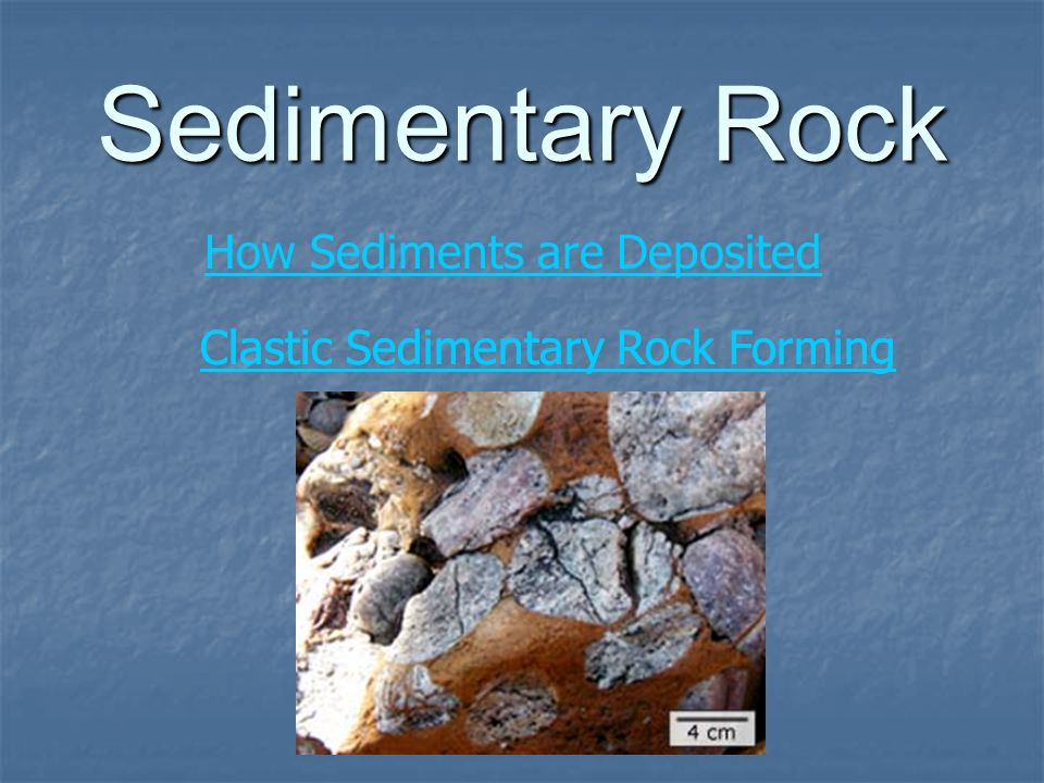 Sedimentary Rock How Sediments are Deposited