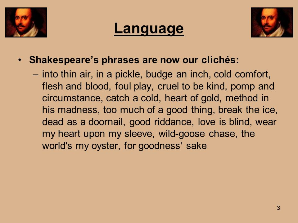 Language Shakespeare's phrases are now our clichés: