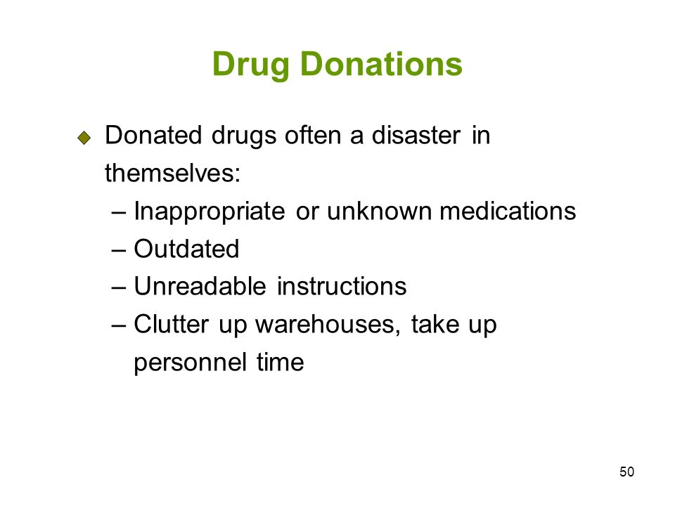 Drug Donations Donated drugs often a disaster in themselves: