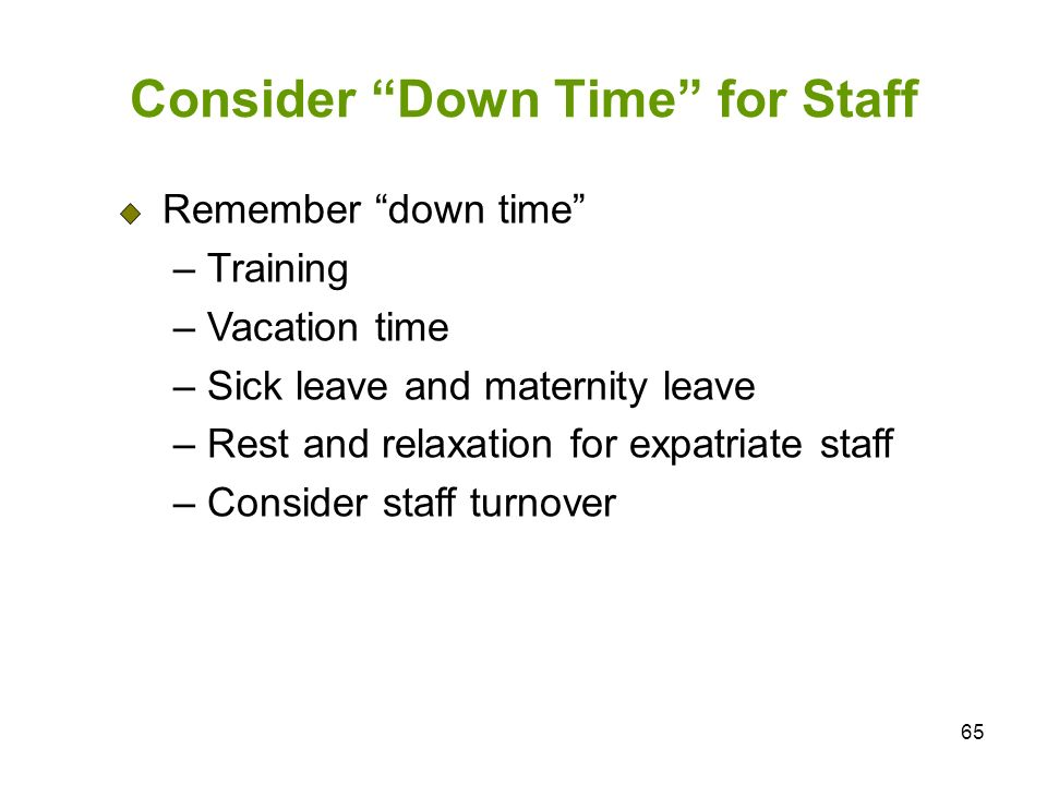 Consider Down Time for Staff