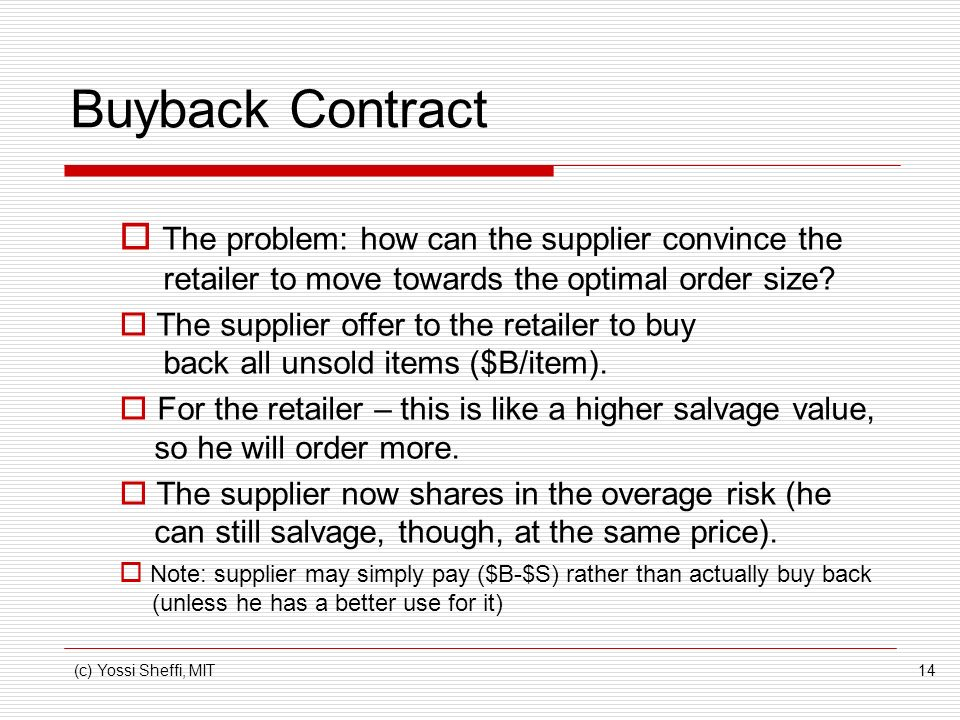 Buyback Contract The problem: how can the supplier convince the