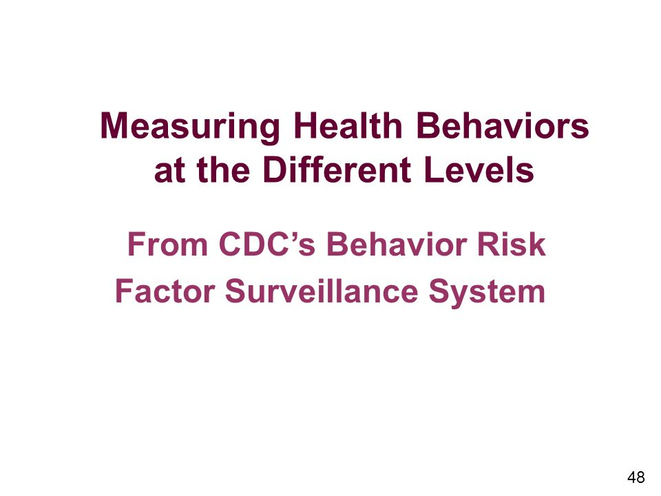 Measuring Health Behaviors at the Different Levels