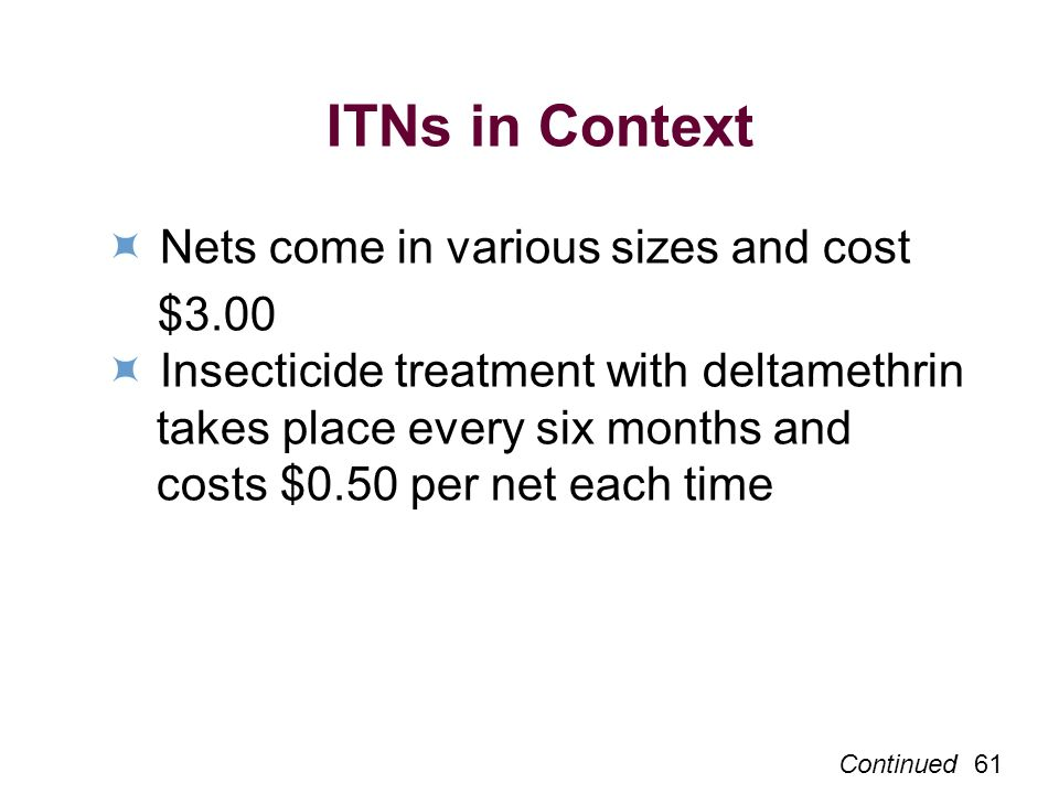 ITNs in Context  Nets come in various sizes and cost $3.00
