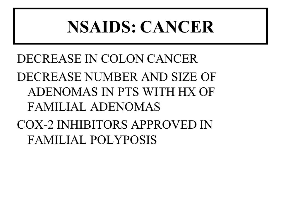 NSAIDS: CANCER DECREASE IN COLON CANCER