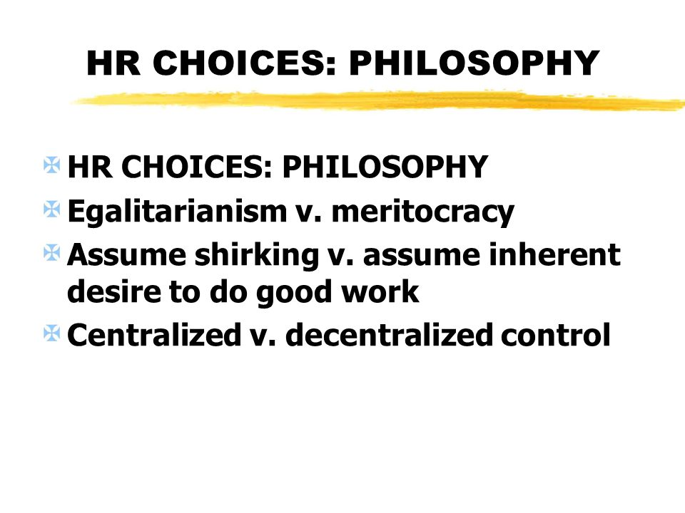 HR CHOICES: PHILOSOPHY