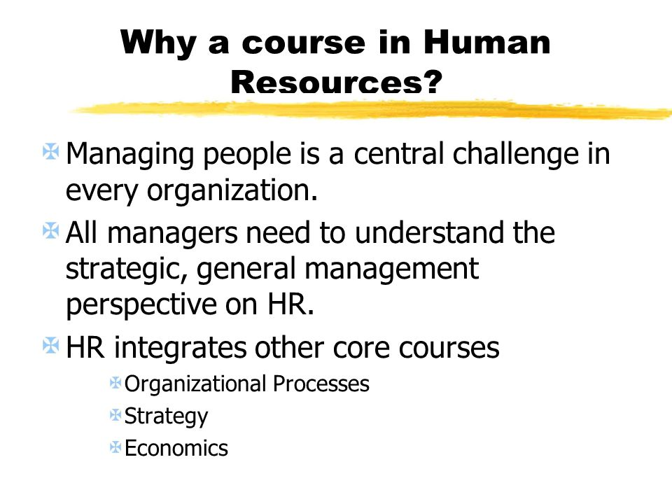 Why a course in Human Resources