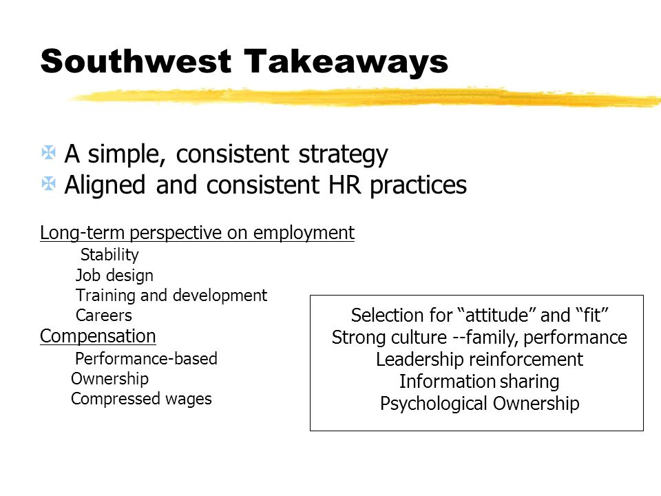 Southwest Takeaways A simple, consistent strategy