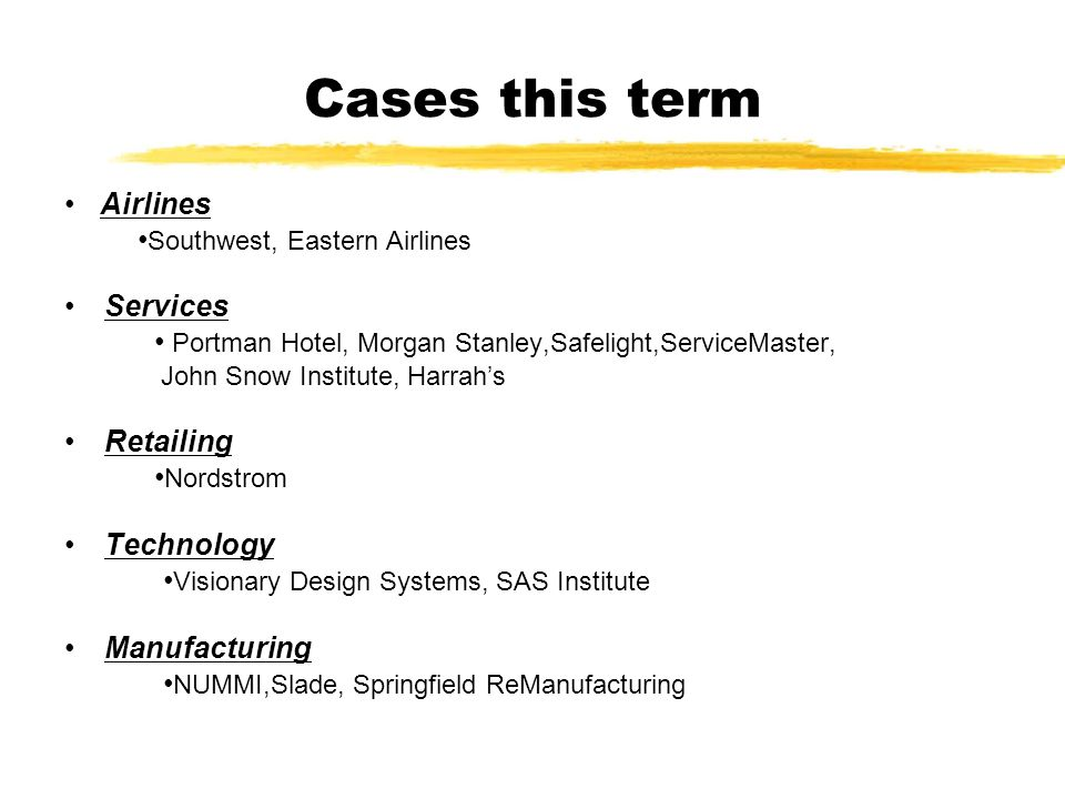 Cases this term • Airlines •Southwest, Eastern Airlines Services