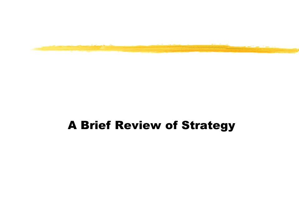 A Brief Review of Strategy