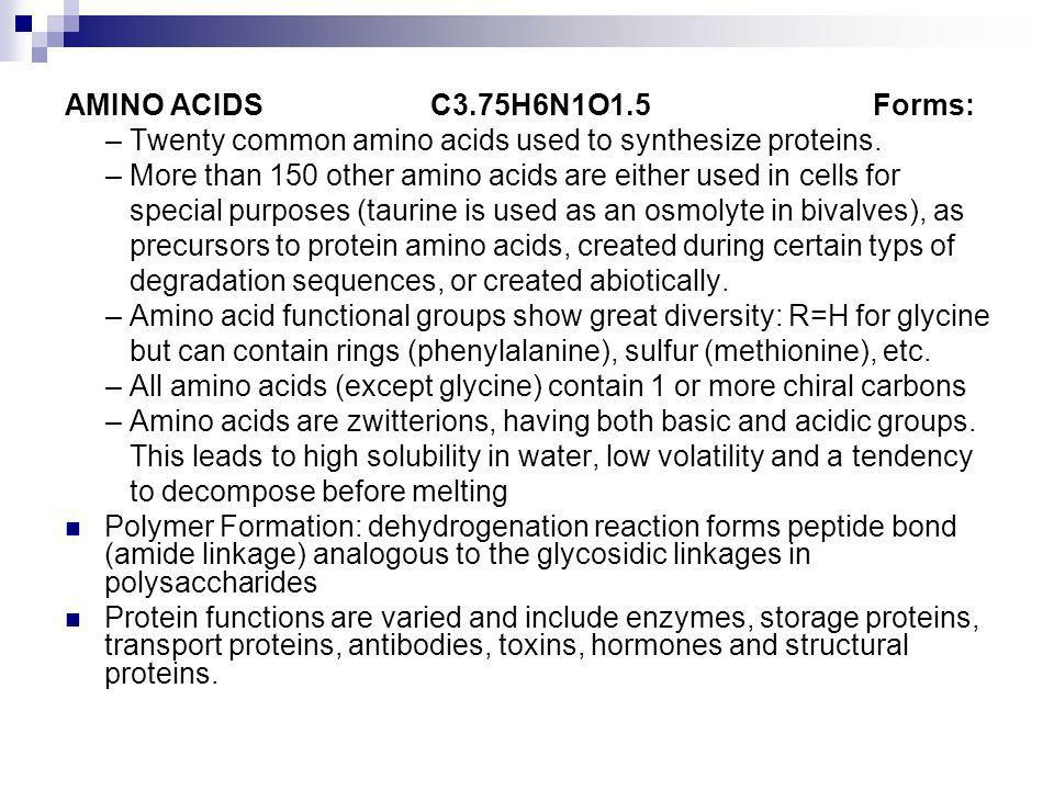 AMINO ACIDS C3.75H6N1O1.5 Forms: