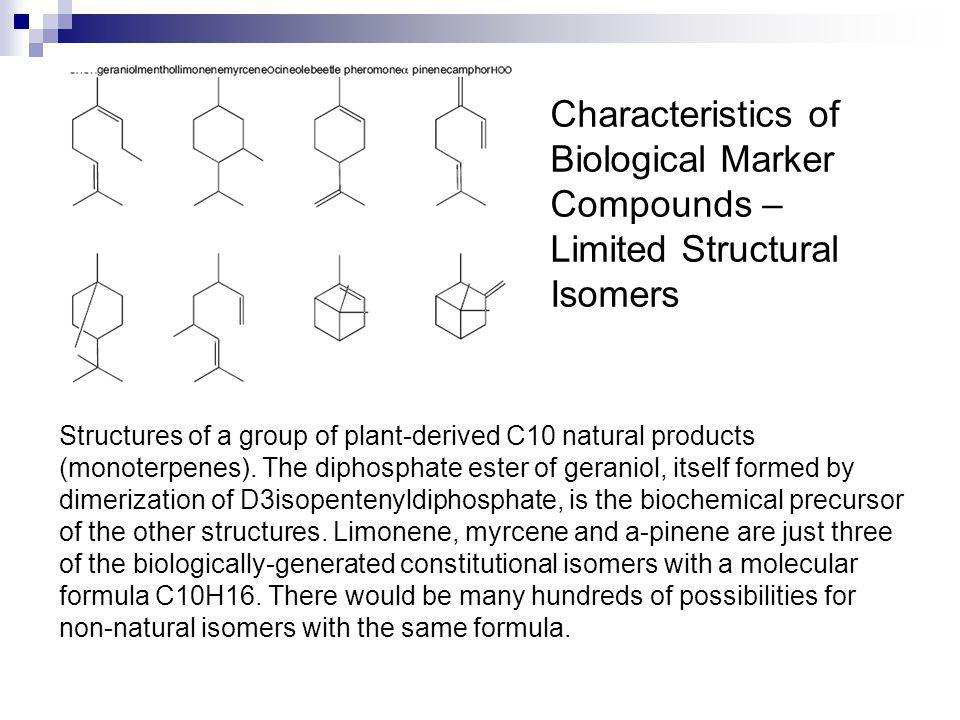 Characteristics of Biological Marker Compounds – Limited Structural Isomers