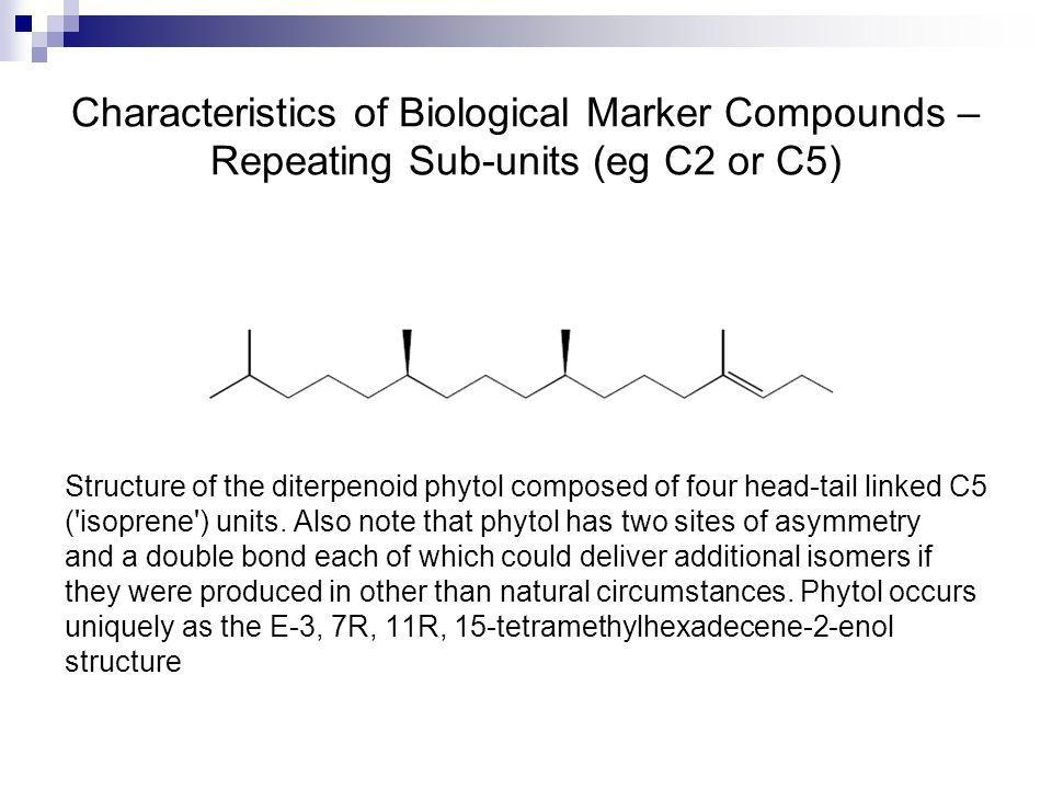 Characteristics of Biological Marker Compounds –Repeating Sub-units (eg C2 or C5)