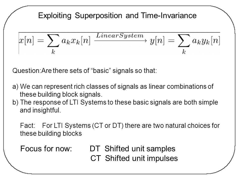 Exploiting Superposition and Time-Invariance