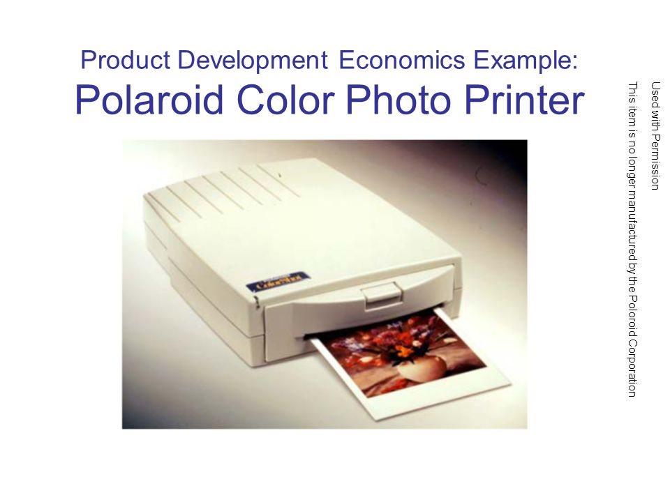 Product Development Economics Example: Polaroid Color Photo Printer