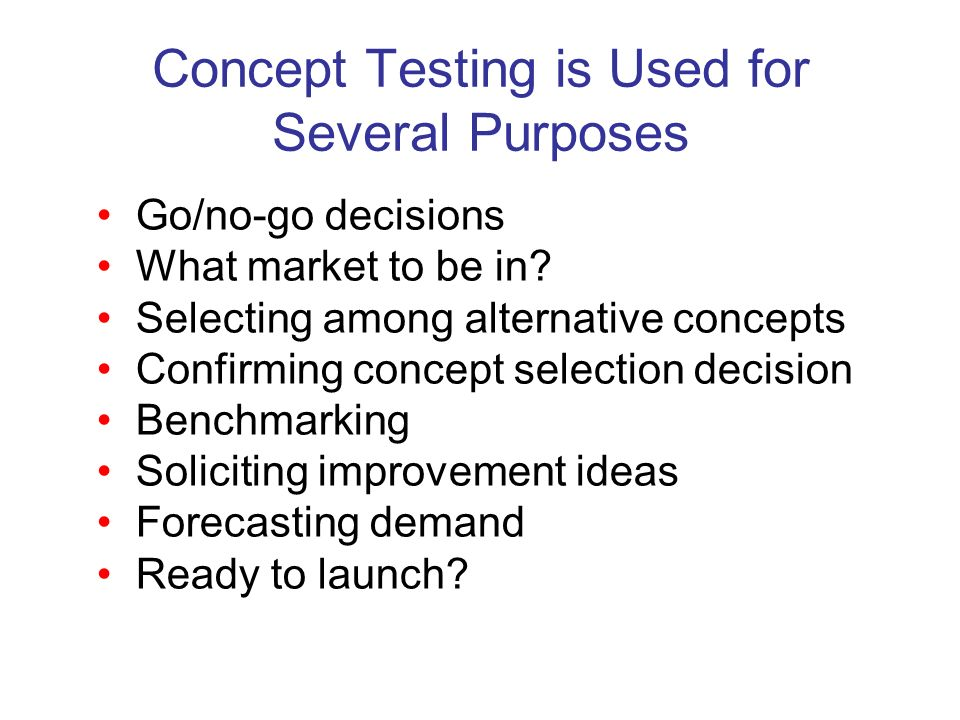 Concept Testing is Used for Several Purposes