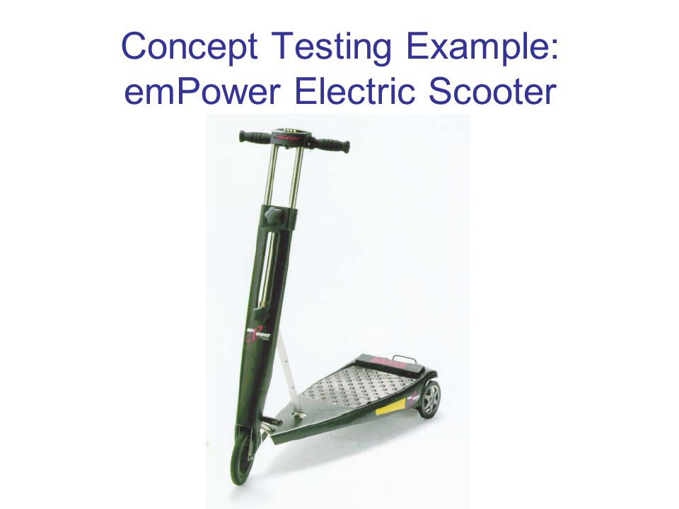Concept Testing Example: emPower Electric Scooter