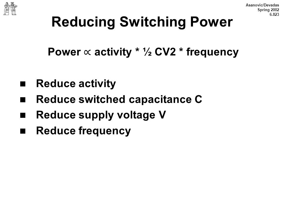 Reducing Switching Power