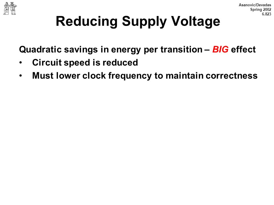 Reducing Supply Voltage
