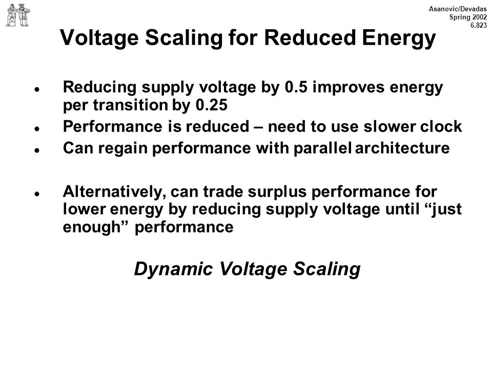 Voltage Scaling for Reduced Energy